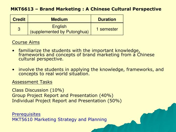 MKT6613 – Brand Marketing : A Chinese Cultural Perspective