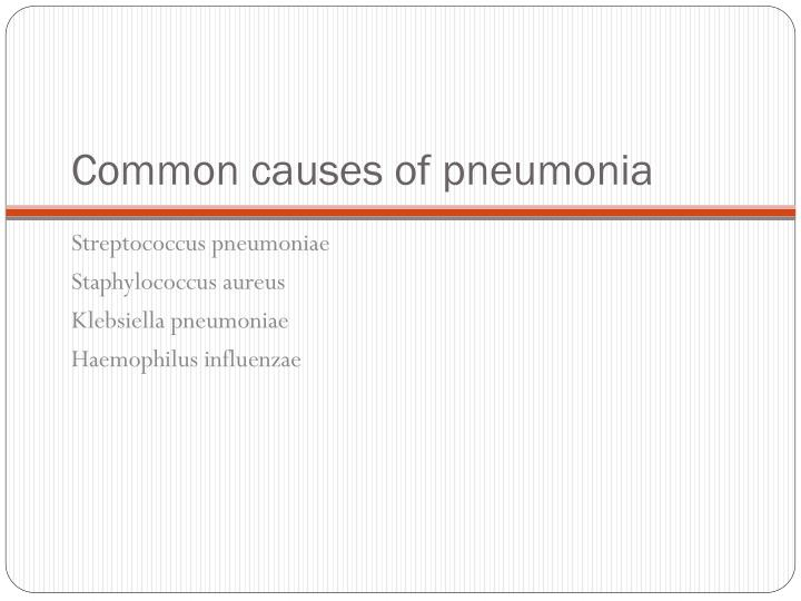 Common causes of pneumonia