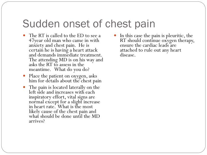 Sudden onset of chest pain