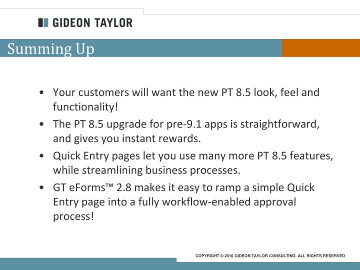 Your customers will want the new PT 8.5 look, feel and functionality!