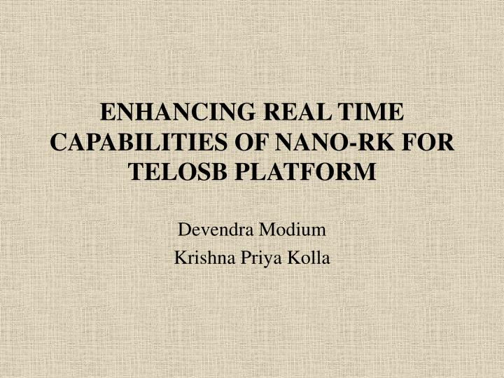 Enhancing real time capabilities of nano rk for telosb platform