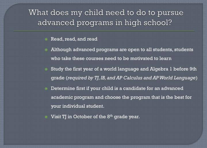 What does my child need to do to pursue advanced programs in high school?