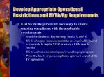 develop appropriate operational restrictions and m rk rp requirements1