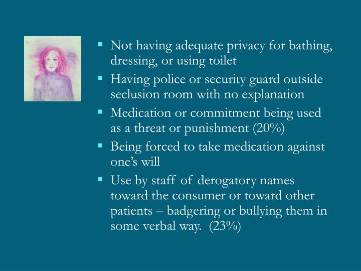 Not having adequate privacy for bathing, dressing, or using toilet