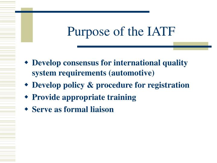 Purpose of the IATF