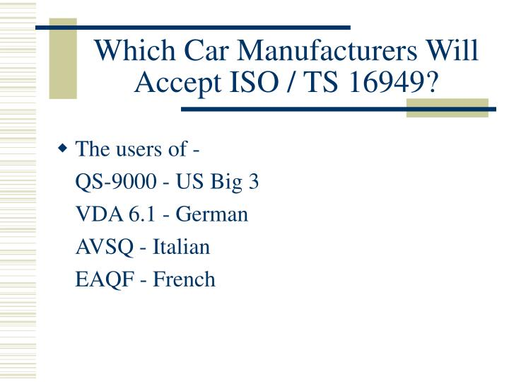 Which Car Manufacturers Will Accept ISO / TS 16949?