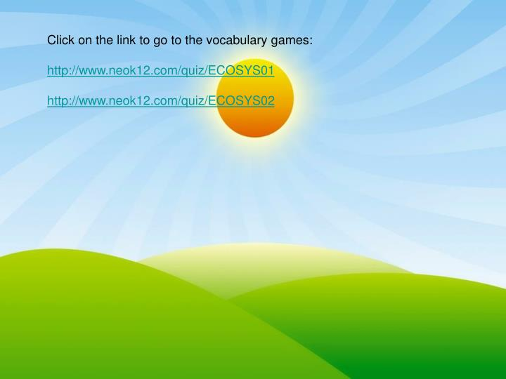 Click on the link to go to the vocabulary games:
