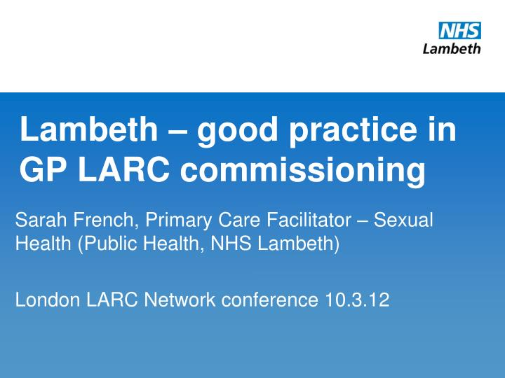 lambeth good practice in gp larc commissioning