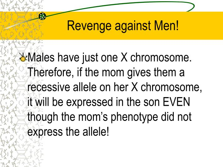 Revenge against Men!