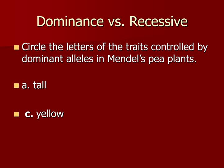 Dominance vs. Recessive