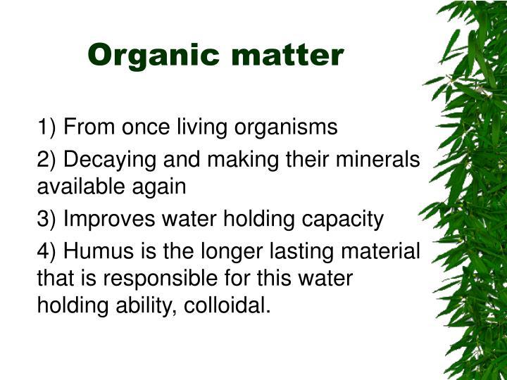 Organic matter