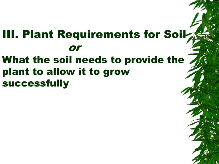III. Plant Requirements for Soil