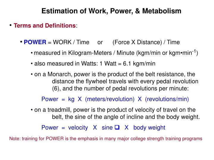 Estimation of Work, Power, & Metabolism