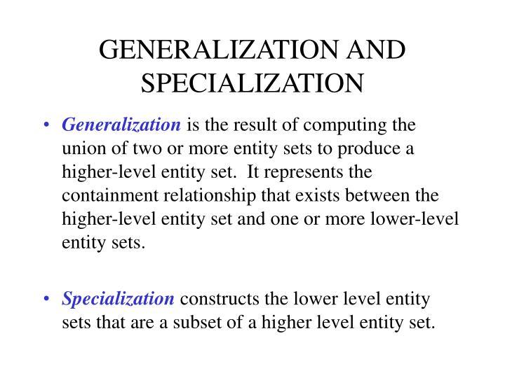 GENERALIZATION AND SPECIALIZATION