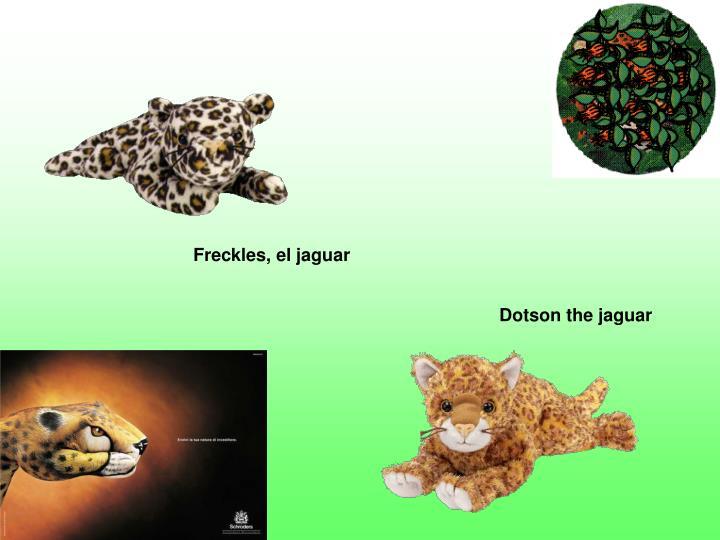 Freckles, el jaguar