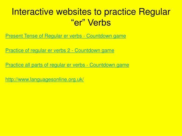 "Interactive websites to practice Regular ""er"" Verbs"