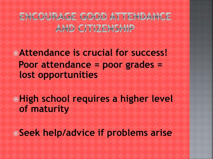 Encourage good attendance and citizenship