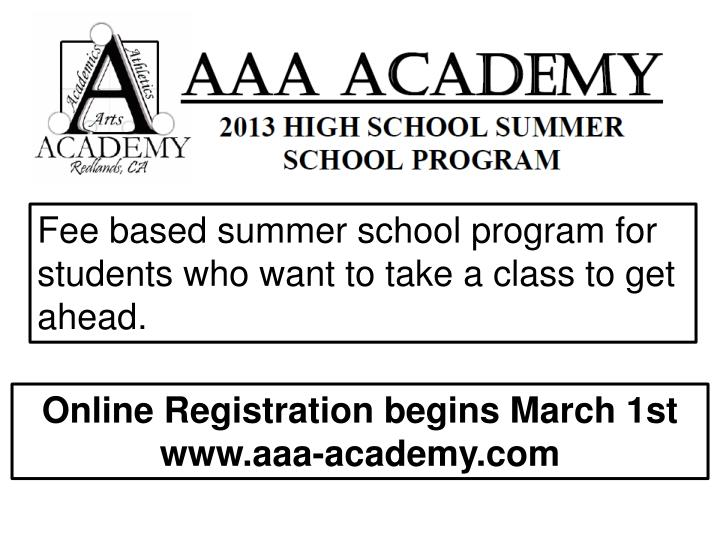 Fee based summer school program for students who want to take a class to get ahead.