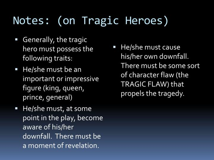 Notes: (on Tragic Heroes)