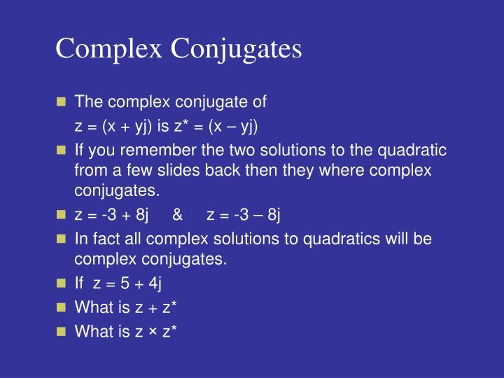 Complex Conjugates