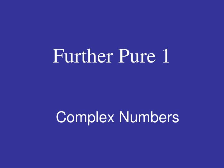 Further Pure 1