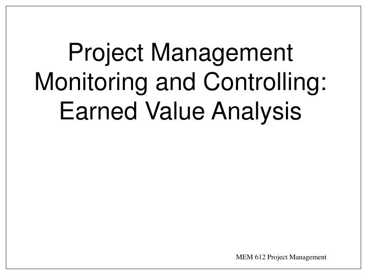 Project Management Monitoring and Controlling: Earned Value Analysis