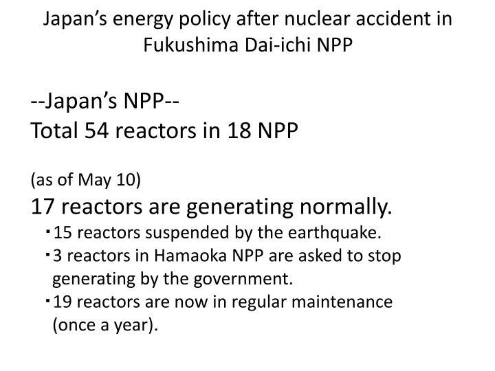 Japan's energy policy after nuclear accident in Fukushima Dai-ichi NPP