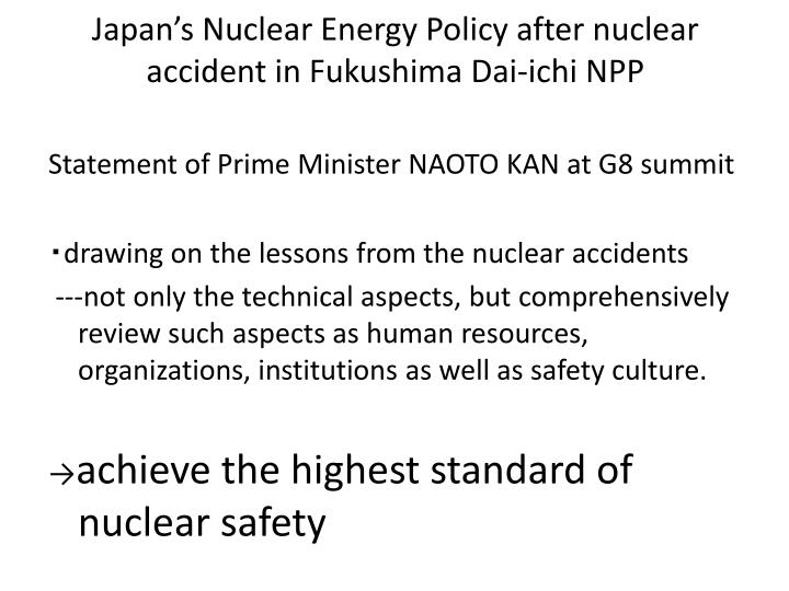 Japan's Nuclear Energy Policy after nuclear accident in Fukushima Dai-ichi NPP