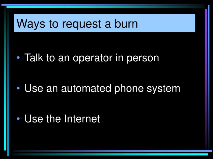 Ways to request a burn