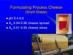 formulating process cheese shelf stable