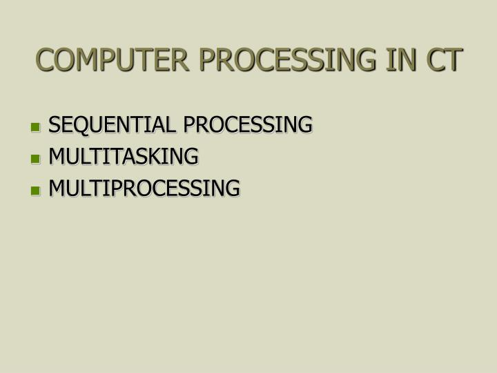 COMPUTER PROCESSING IN CT