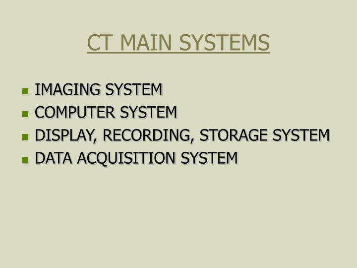 Ct main systems