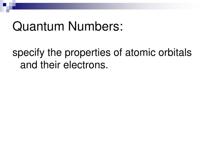 Quantum Numbers: