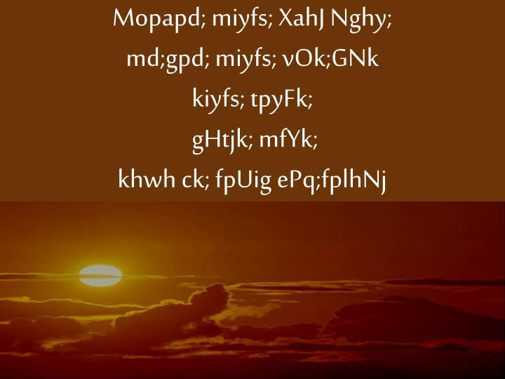 Mopapd; miyfs; XahJ Nghy;