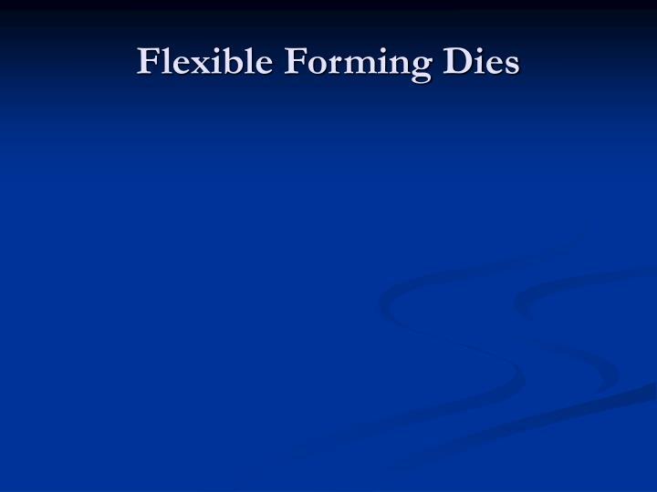 Flexible Forming Dies