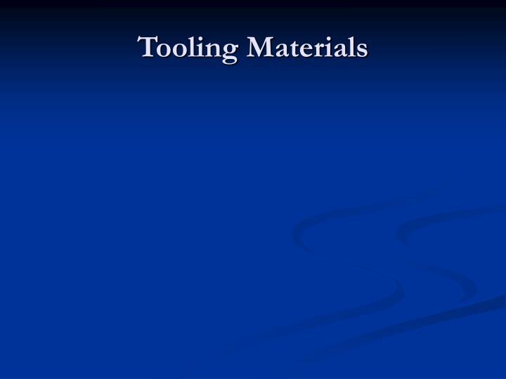 Tooling Materials