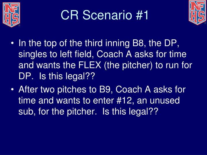 CR Scenario #1