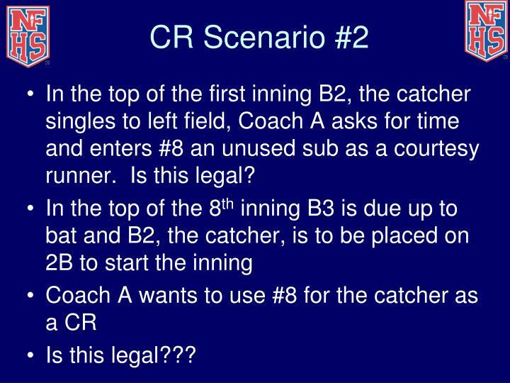 CR Scenario #2