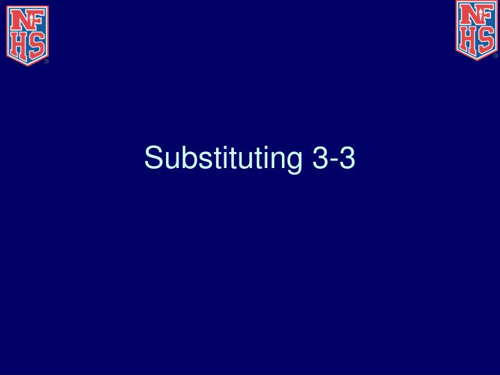 Substituting 3-3