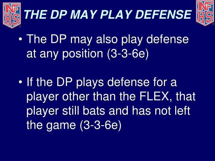 THE DP MAY PLAY DEFENSE
