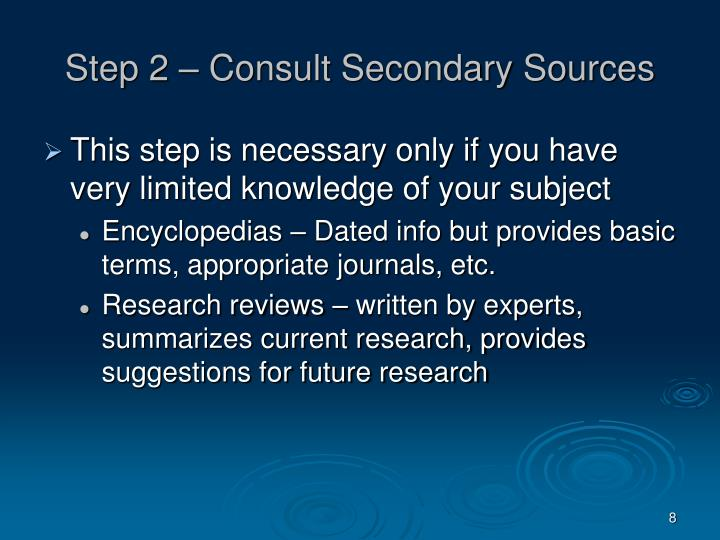 Step 2 – Consult Secondary Sources