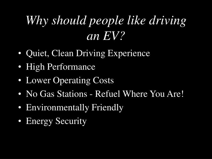 Why should people like driving an EV?