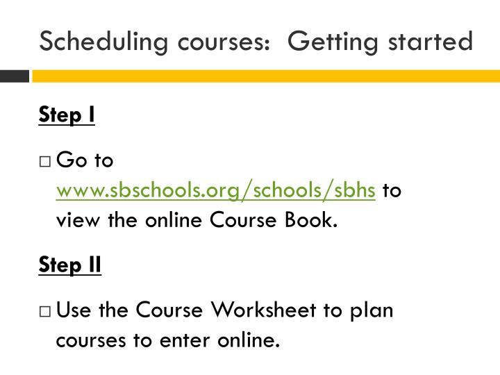 Scheduling courses:  Getting started
