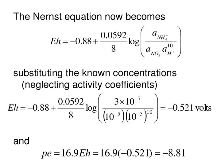 The Nernst equation now becomes