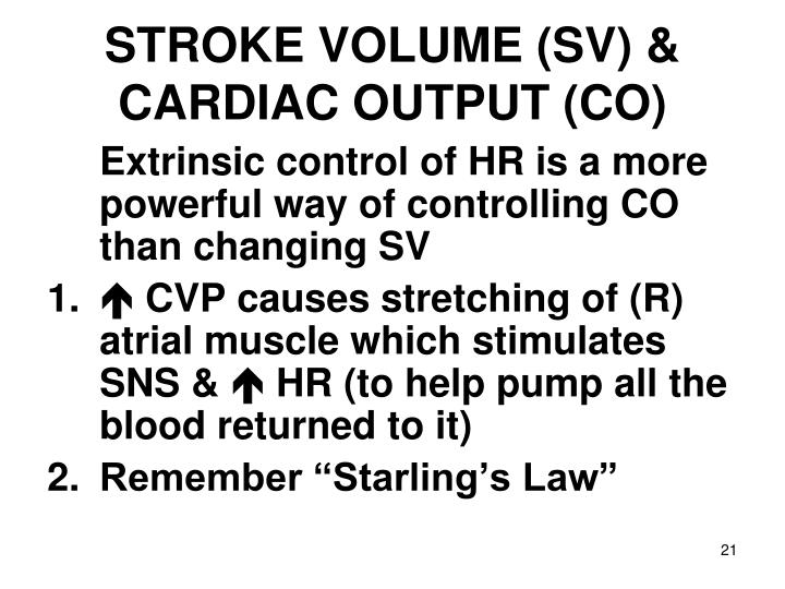 STROKE VOLUME (SV) & CARDIAC OUTPUT (CO)