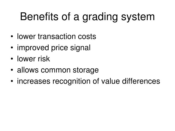 Benefits of a grading system