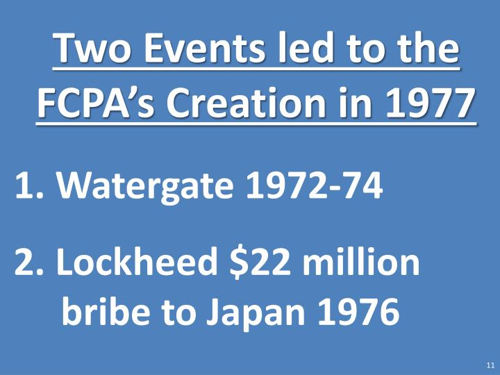 Two Events led to the FCPA's Creation in 1977