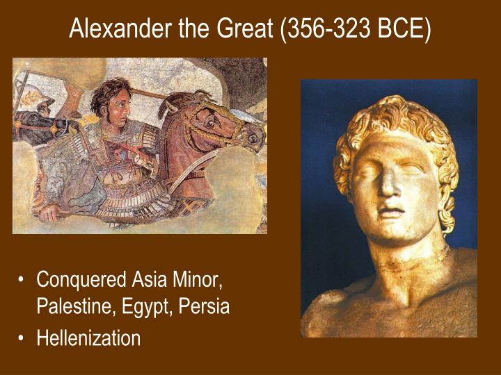Alexander the Great (356-323 BCE)