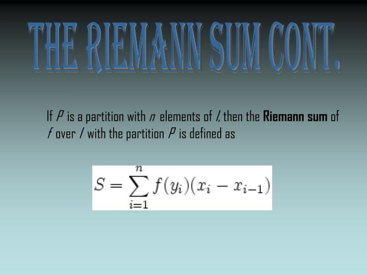 The Riemann Sum Cont.