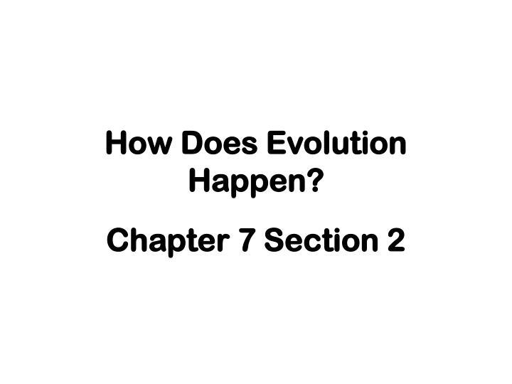 How does evolution happen